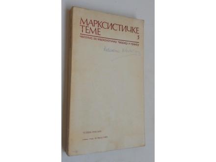 Marksističke teme 3 - časopis za marksističku teoriju i