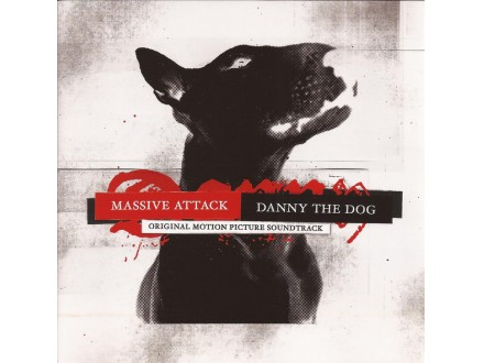 Massive Attack - Danny The Dog (Original Motion Picture Soundtrack)
