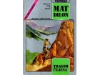 Mat Dilon Br.44 - Tragom Čejena