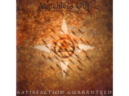 Matchless Gift - Satisfaction Guaranteed