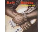 Matt Guitar Murphy* – Way Down South