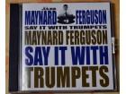 Maynard Ferguson – Say It With Trumpets