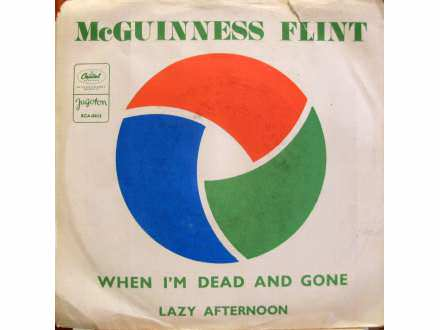 McGuinness Flint - When I`m Dead And Gone / Lazy Afternoon