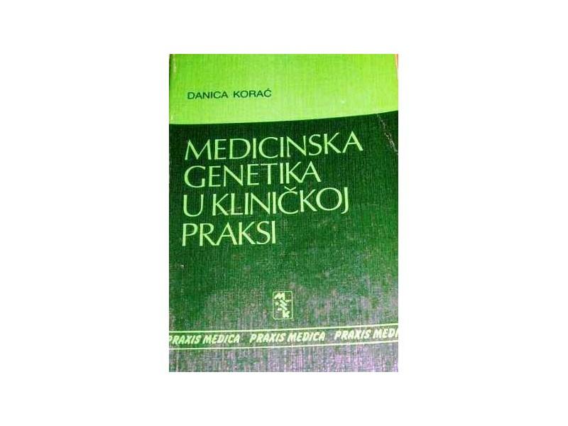 Medicinska genetika u kliničkoj praksi - Danica Korać