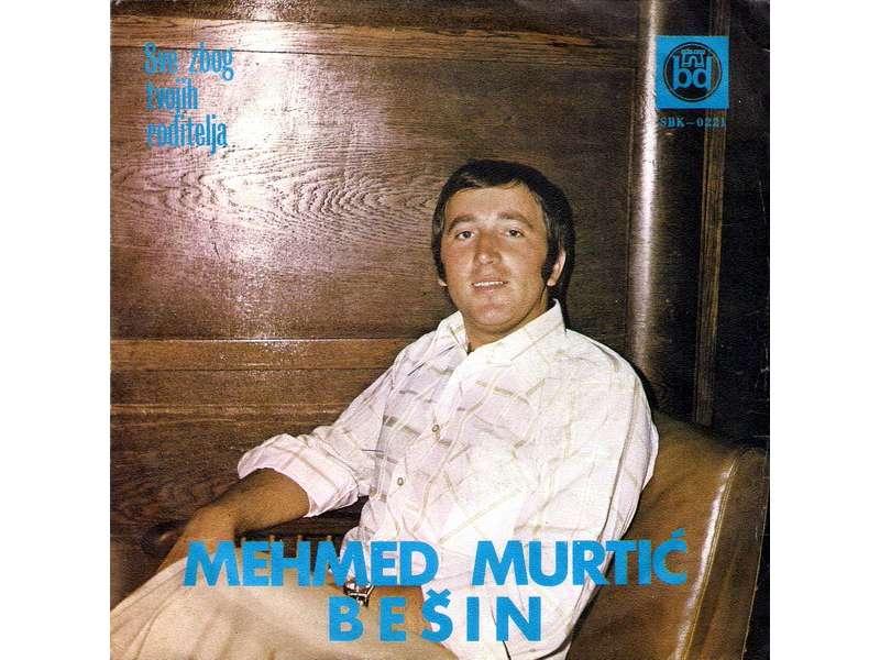 Mehmed Murtić Bešin - Sve Zbog Tvojih Roditelja