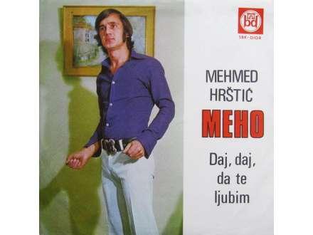 Meho Hrštić - Daj, Daj, Da Te Ljubim