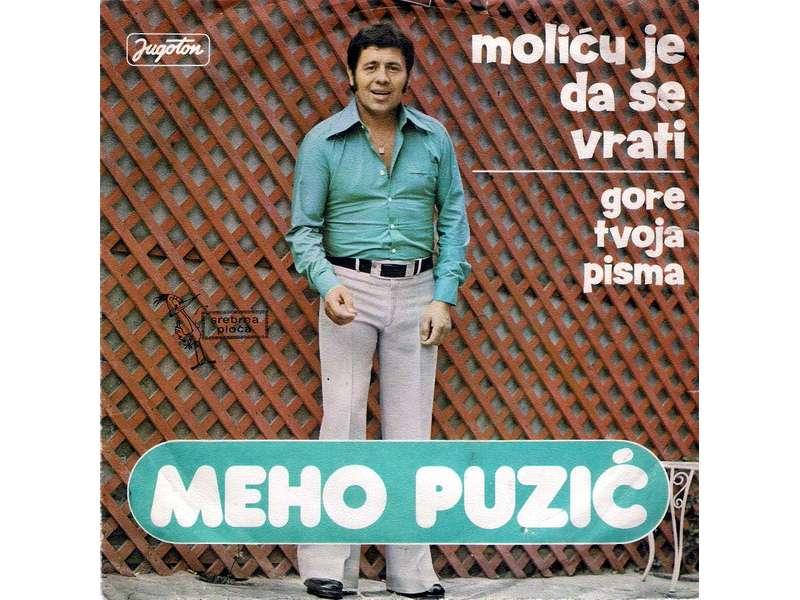 Meho Puzić - Moliću Je Da Se Vrati / Gore Tvoja Pisma