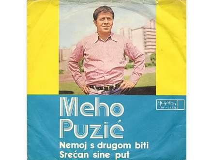 Meho Puzić - Nemoj S Drugom Biti / Srećan Sine Put