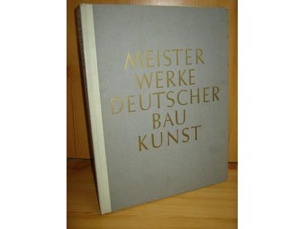 Meisterwerke Deutscher Baukunst