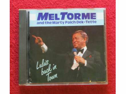 Mel Tormé, Marty Paich Dek-Tette, The - Lulu`s Back In Town
