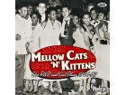 Mellow Cats `N` Kittens: Hot R&B And Cool Blues 1946-52