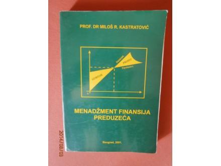 Menadzment finansija preduzeca, Milos R. Kastratovic