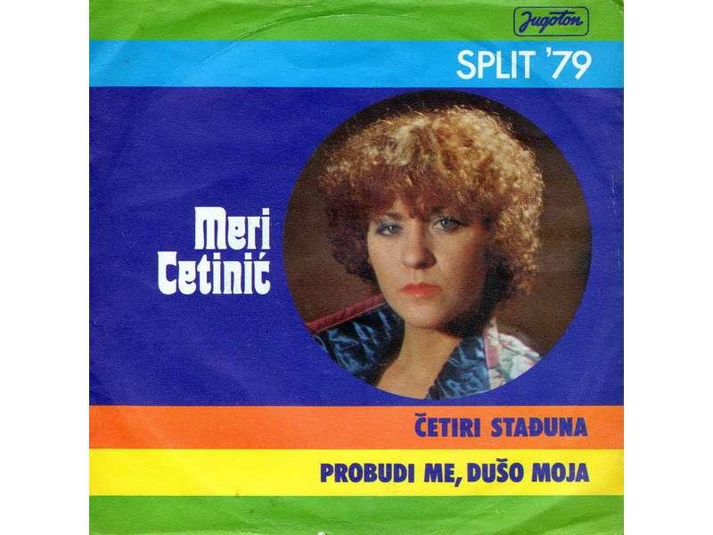 Meri Cetinić - Četiri Stađuna / Probudi Me Dušo Moja
