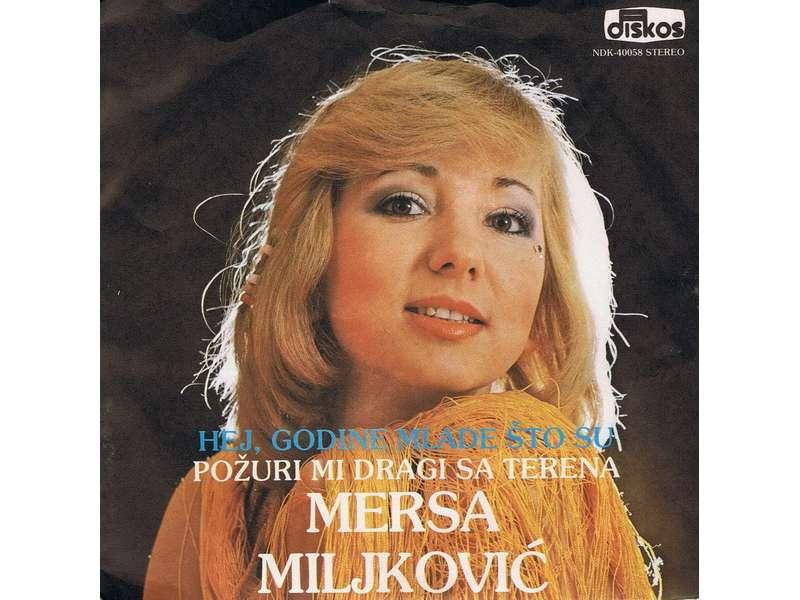 Mersa Miljković - Hej, Godine Mlade Što Su / Požuri Mi Dragi Sa Terena