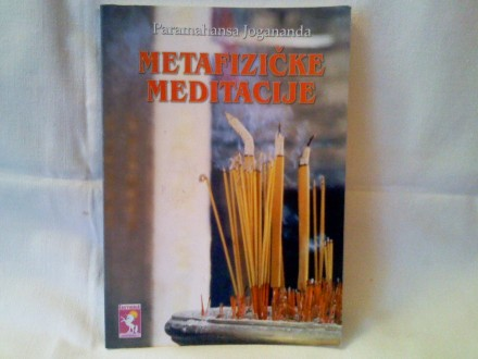 Metafizičke meditacije - Paramahansa Jogananda