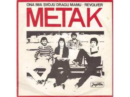 Metak - Ona Ima Svoju Dragu Mamu / Revolver