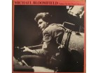 Michael Bloomfield - Between the hard place and the gro