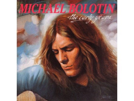 Michael Bolton - The Early Years