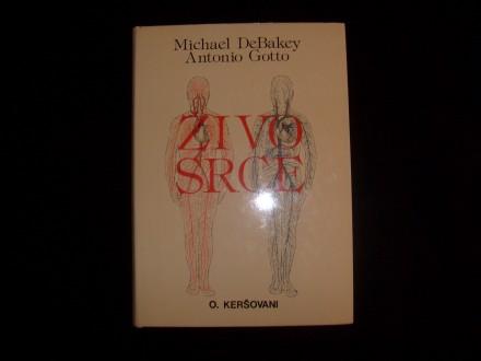 Michael DeBakey, Antonio Gotto, ŽIVO SRCE
