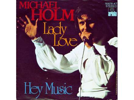 Michael Holm - Lady Love / Hey Music