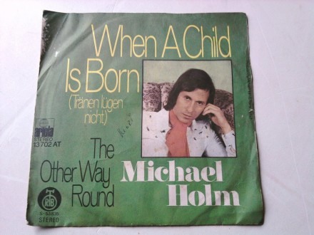 Michael Holm - When A Child Is Born / The Other Way Rou