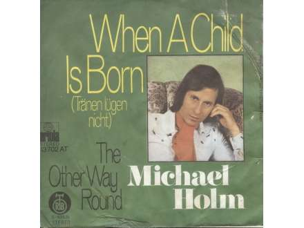 Michael Holm - When A Child Is Born / The Other Way Round