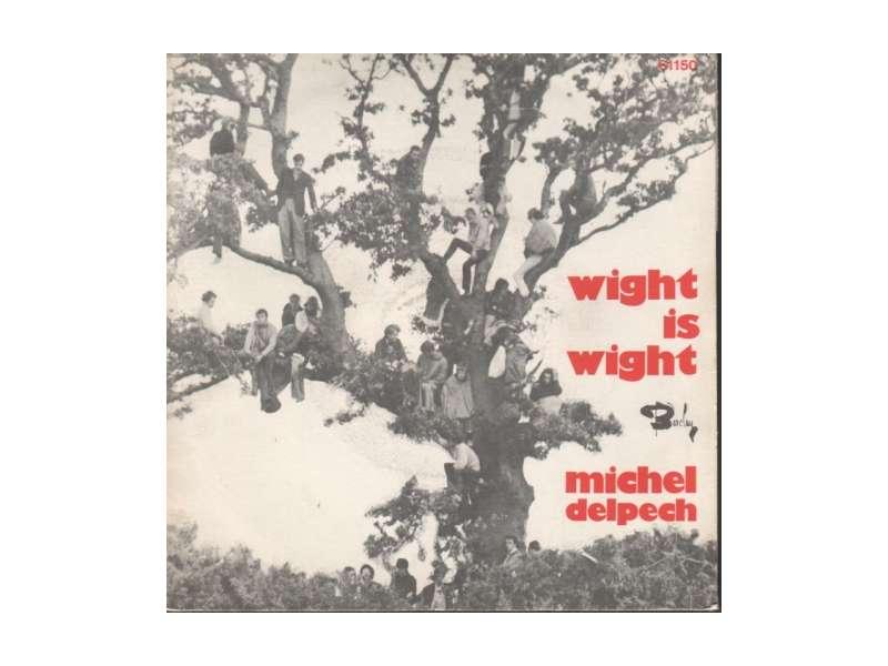 Michel Delpech - Wight Is Wight