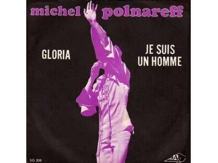 Michel Polnareff - Gloria / Je Suis Un Homme