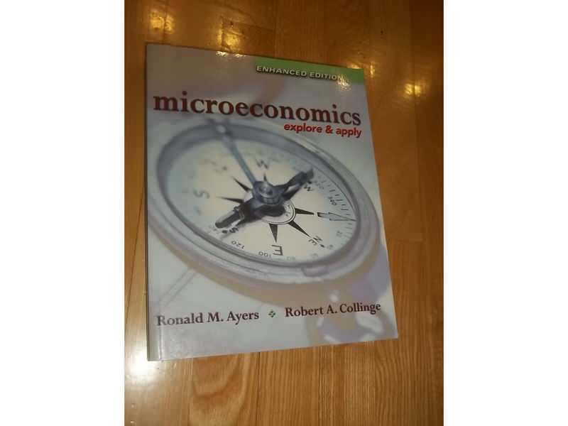 Microeconomics: Explore and Apply Enhanced Edition