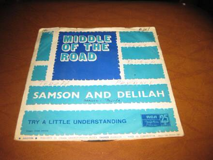 Middle Of The Road - Samson And Delilah / Try A Little Understanding