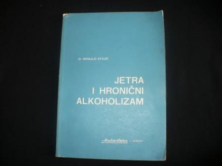 Mihajlo Stajić, JETRA I HRONIČNI ALKOHOLIZAM
