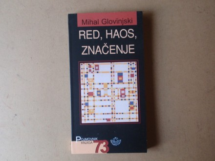 Mihal Glovinjski - RED, HAOS, ZNAČENJE