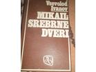 Mikail i srebrne dveri - Vsevolod Ivanov