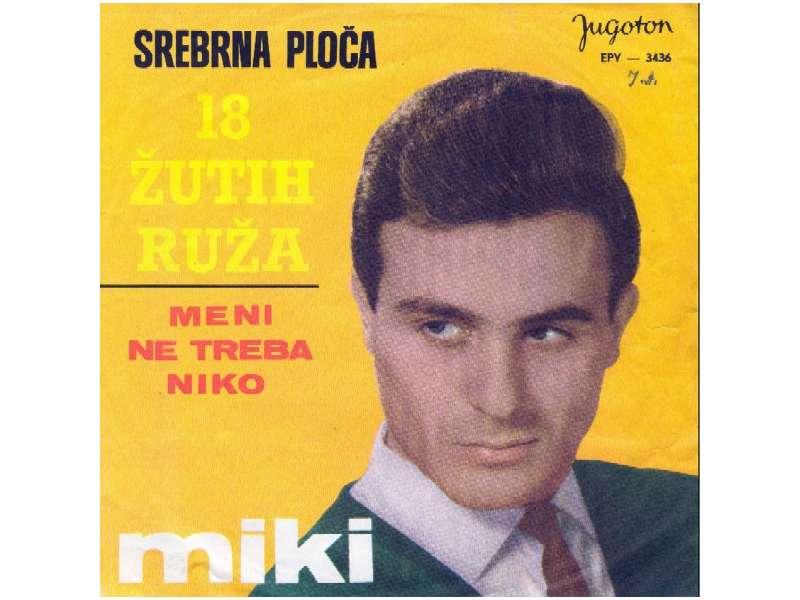 Miki Jevremović - 18 Žutih Ruža / Meni Ne Treba Niko