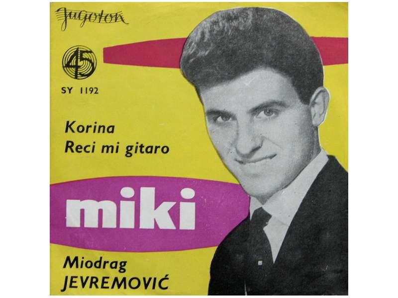 Miki Jevremović - Korina / Reci Mi Gitaro