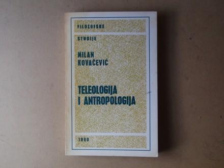 Milan Kovačević - TELEOLOGIJA I ANTROPOLOGIJA