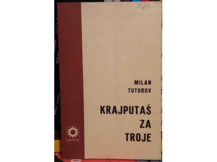 Milan Tutorov - Krajputaš za troje