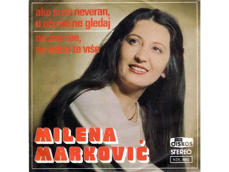 Milena Marković - Ako Si Mi Neveran, U Oči Me Ne Gledaj / Ne Zovi Me, Ne Volim Te Više