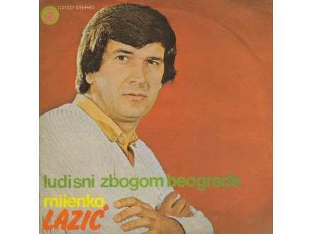 Milenko Lazić - Ludi Sni / Zbogom Beograde