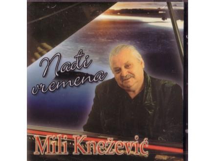 Mili Knežević - Nađi vremena