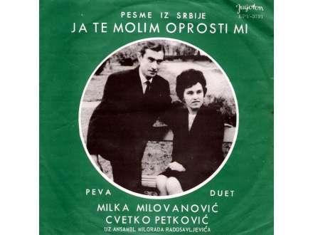 Milka Milovanović, Cvetko Petković - Ja Te Molim Oprosti Mi
