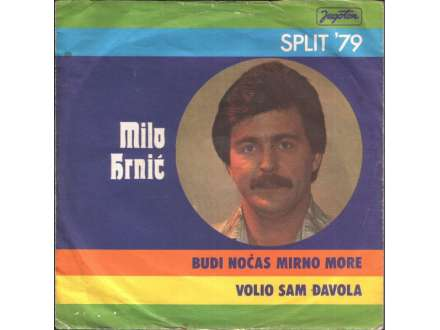 Milo Hrnić - Budi Noćas Mirno More / Volio Sam Đavola
