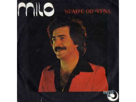 Milo Hrnić - Slađe Od Vina