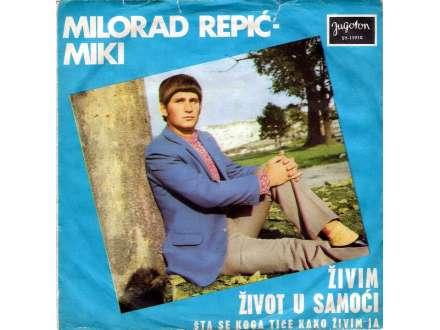 Milorad Repić - Živim Život U Samoći (SINGL)