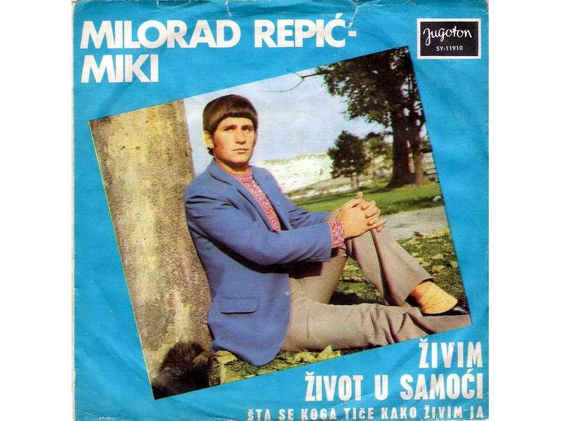 Milorad Repić - Živim Život U Samoći