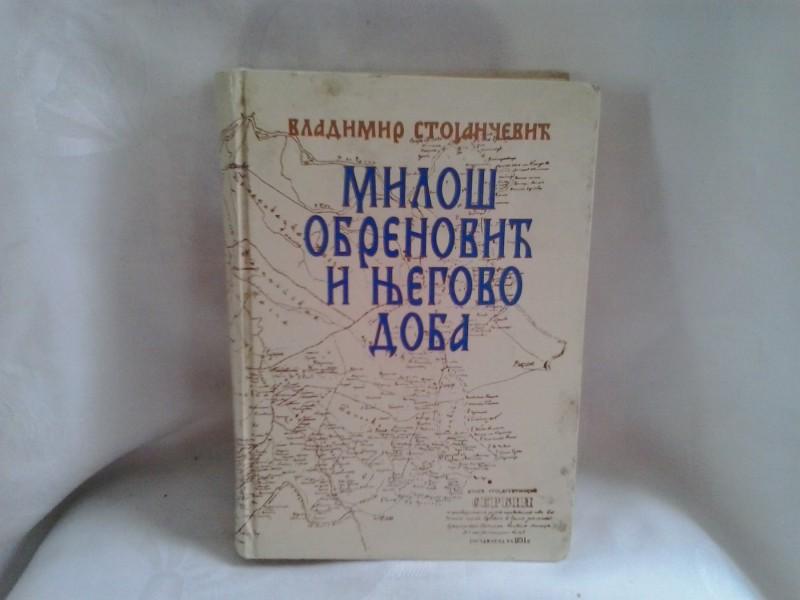 Miloš Obrenović i njegovo doba Vladimir Stojančević