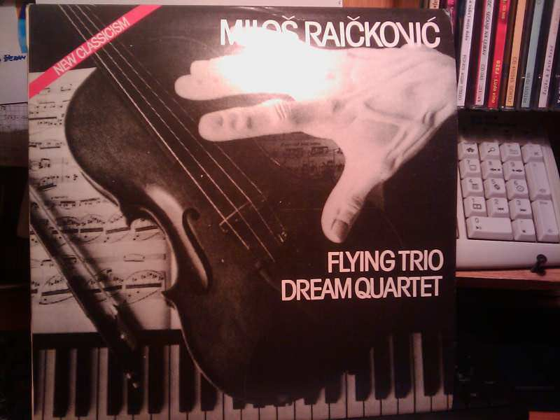 Miloš Raičković - Flying Trio / Dream Quartet