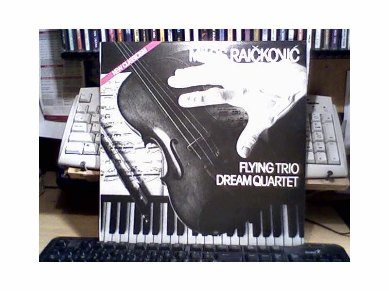 Miloš Raičković - Flying Trio / Dream Quartet