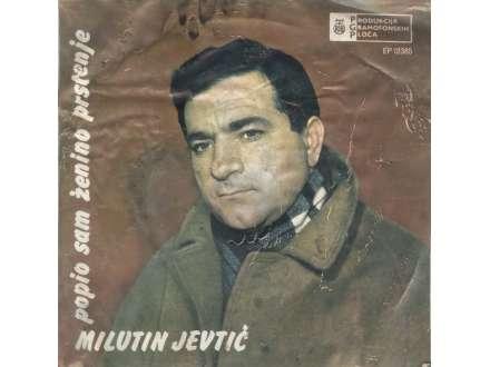 Milutin Jevtić - Popio Sam Ženino Prstenje