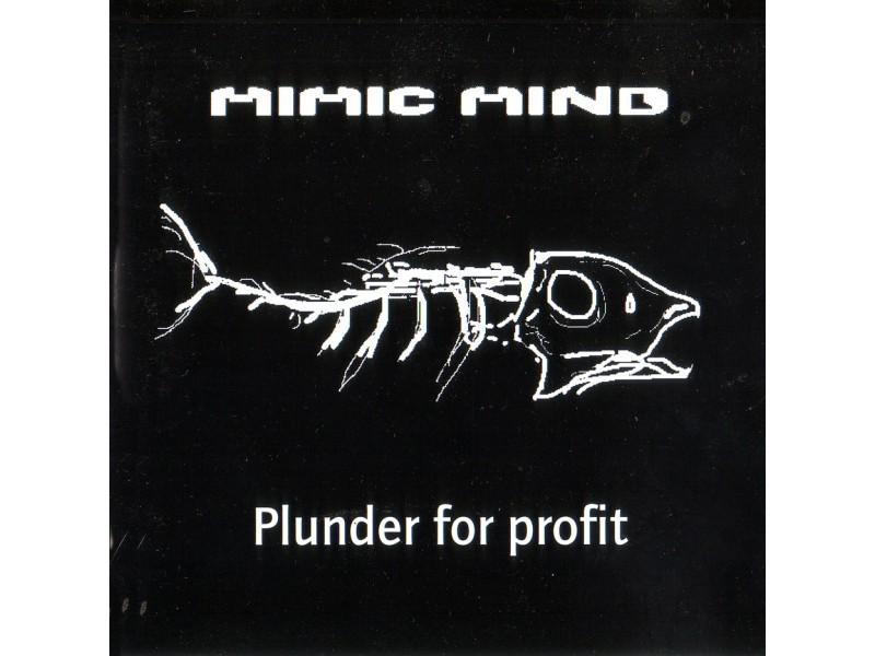 Mimic Mind - Plunder For Profit